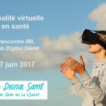 Rencontre IRL : La Réalité Virtuelle En Santé